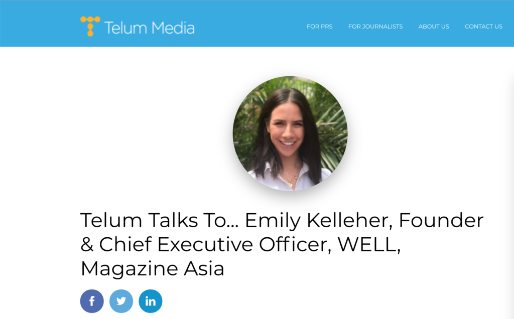 Telum Talks To... Emily Kelleher, Founder & Chief Executive Officer, WELL, Magazine Asia