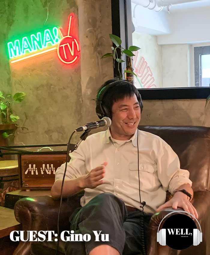 Gino Yu WELL podcast